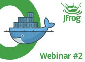 Webinar Part II: JFrog Artifactory, the Only Proven Secure Clustered HA Docker Registry.