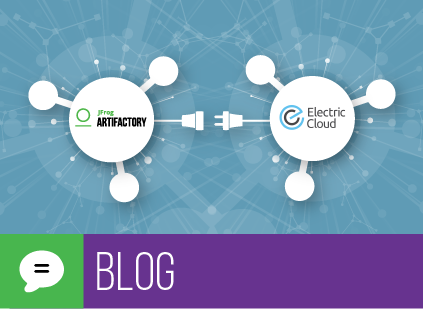 JFrog Artifactory and ElectricFlow Accelerate Time to Market