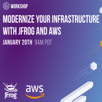 MODERNIZE YOUR INFRASTRUCTURE WITH JFROG AND AWS